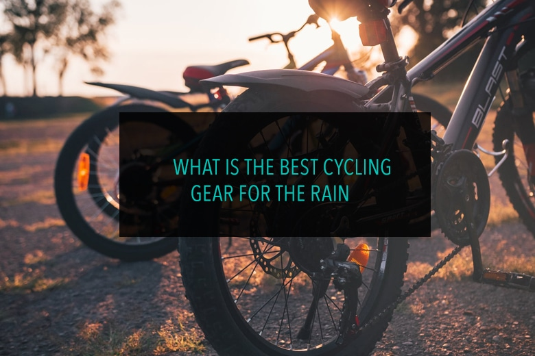 What is The Best Cycling Gear For The Rain