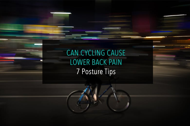 Can Cycling Cause Lower Back Pain 7 Posture Tips