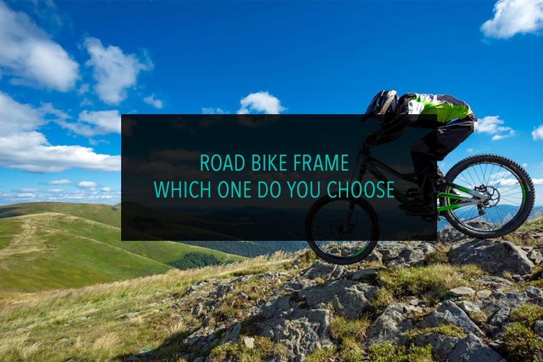 Road Bike Frame Which One Do You Choose