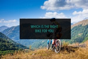 Which is The Right Bike For You
