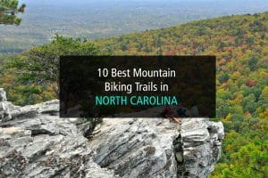 10 Best Mountain Biking Trails in North Carolina