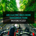 Are Electric Bikes More Dangerous Than Motorcycles - WP